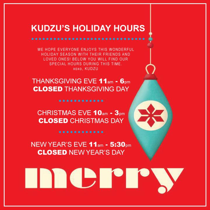 Kudzu's Holiday Hours